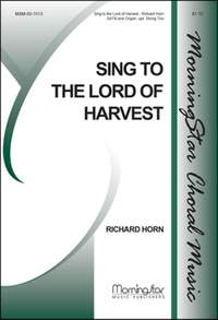 Richard Horn: Sing to the Lord of Harvest