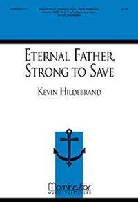 Kevin Hildebrand: Eternal Father, Strong to Save
