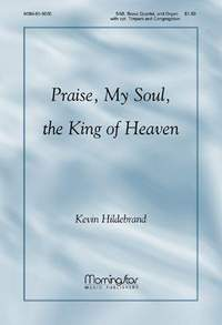 Kevin Hildebrand: Praise, My Soul, the King of Heaven