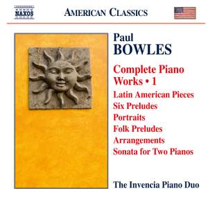 Paul Bowles: Complete Piano Works, Vol. 1