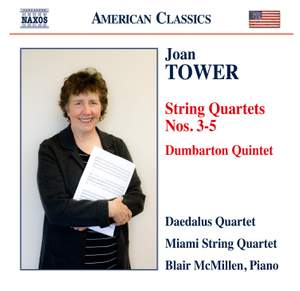 Joan Tower: String Quartets Nos. 3, 4 & 5