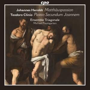 Heroldt: St. Matthew Passion & Clinio: St. John Passion