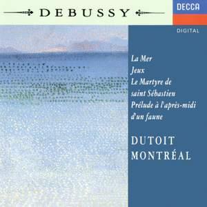 Debussy: La Mer, Jeux & Le Martyre de Saint Sebastien