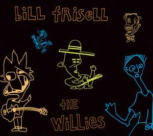 Bill Frisell - The Willies