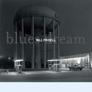 Bill Frisell - Blues Dream