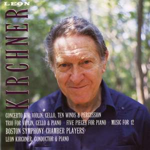 Leon Kirchner: Concerto; Trio; Five Pieces; Music for 12 Product Image