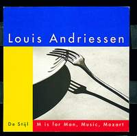 Louis Andriessen: M is for Man, Music, Mozart
