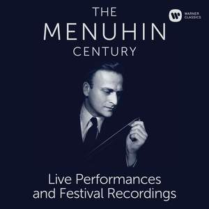 The Menuhin Century - Live Performances and Festival Recordings