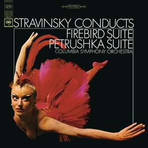Stravinsky conducts Stravinsky: Firebird Suite & Petrushka Suite