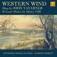 Western Wind: Music By John Taverner & Court Music For Henry VIII
