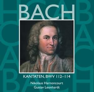 Bach: Sacred Cantatas BWV Nos 112 - 114