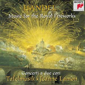 Handel: Music for the Royal Fireworks & Concerti a due cori
