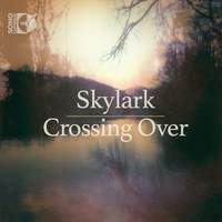 Skylark: Crossing Over