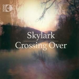 Skylark: Crossing Over