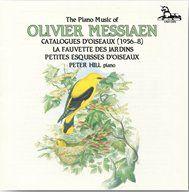 Messiaen: Catalogues d'oiseaux; La Fauvette des Jardins & Petites Esquisses d'Oiseaux