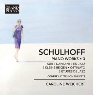 Schulhoff: Piano Works Volume 3