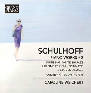 Schulhoff: Piano Works Volume 3