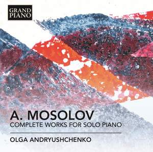 Mosolov: Complete Works for Solo Piano Product Image