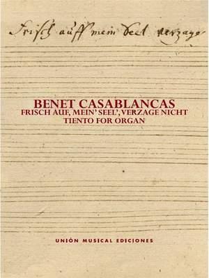 Benet Casablancas: Frisch auf, mein? Seel, verzage nicht