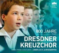 Dresdner Kreuzchor: 800 Years