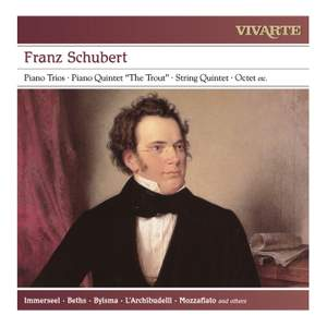 Schubert: The Piano Trios; Piano Quintet 'The Trout'; String Quintet; Octet D 803; Arpeggione Sonata etc.