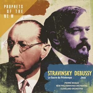 Stravinsky: Le Sacre du Printemps and Debussy: Jeux