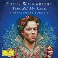 Rufus Wainwright: Take All My Loves