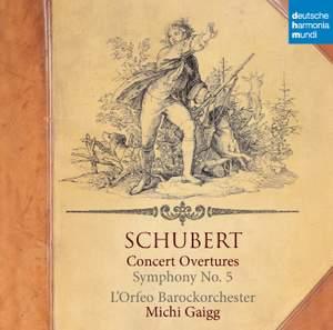 Schubert: Concert Overtures & Symphony No. 5