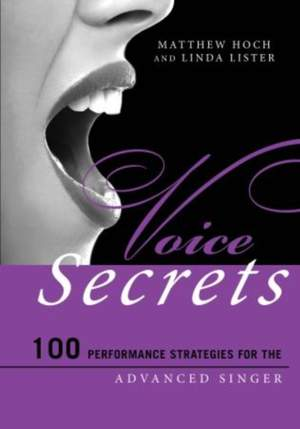 Voice Secrets: 100 Performance Strategies for the Advanced Singer