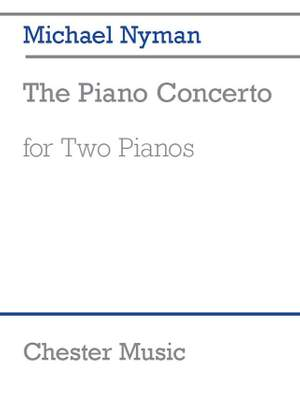 Michael Nyman: Michael Nyman: The Piano Concerto (2 Pianos)