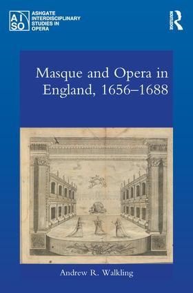 Masque and Opera in England, 1656-1688