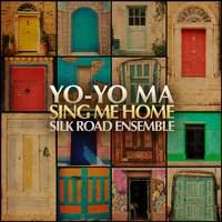 Sing Me Home: Yo-Yo Ma & The Silk Road Ensemble
