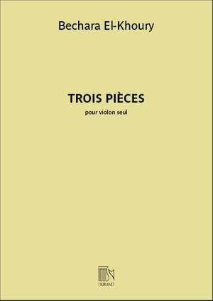 Bechara El-Khoury: Trois pièces pour violon seul