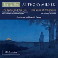 Anthony Milner: The Song of Akhenaten & The Water and the Fire