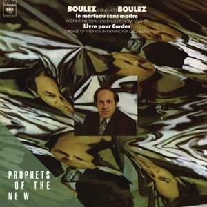Pierre Boulez: Le Marteau sans Maitre & Livre Pour Cordes