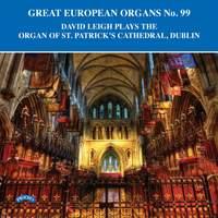 Great European Organs No. 99: St. Patrick's Cathedral, Dublin