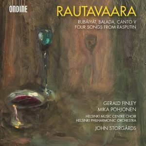 Rautavaara: Rubaiyat, Balada, Cantov & Four Songs from Rasputin