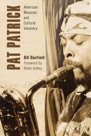Pat Patrick: American Musician and Cultural Visionary