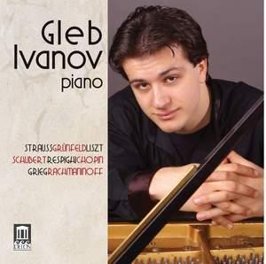 Gleb Ivanov plays Strauss, Grunfeld, Respighi, Schubert, Liszt, Chopin, Rachmaninoff & Grieg