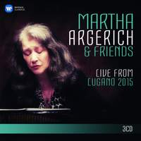 Martha Argerich & Friends: Live from the Lugano Festival 2015