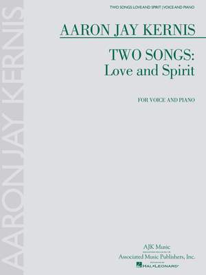 Aaron Jay Kernis: Two Songs - Love And Spirit