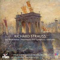 Richard Strauss: Ein Heldenleben & Intermezzo: Four Symphonic Interludes