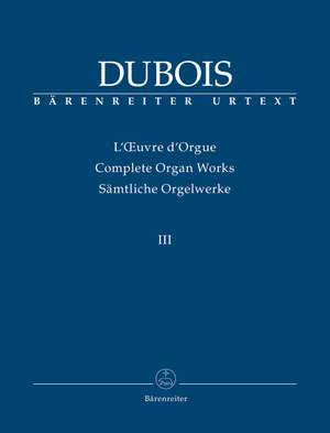Théodore Dubois: Complete Organ Works III
