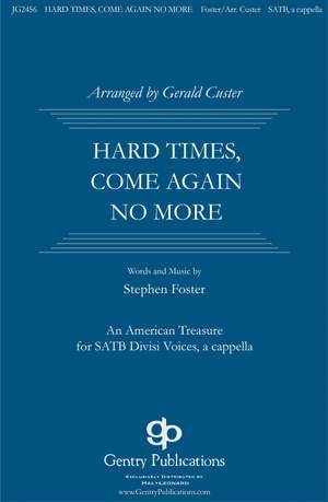 Stephen Foster: Hard Times, Come No More