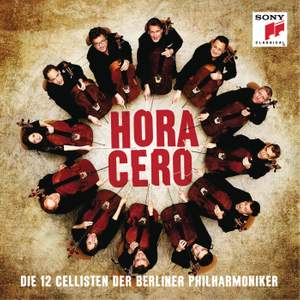 Hora Cero: Die 12 Cellisten der Berliner Philharmoniker