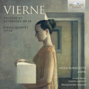 Louis Vierne: Spleens et Detresses & Piano Quintet