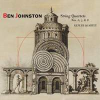 Ben Johnston: String Quartets Nos. 6, 7 & 8