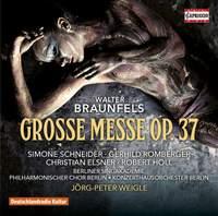 Braunfels: Grosse Messe (Great Mass), Op. 37