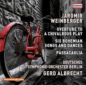 J. Weinberger: Overture to a Chivalrous Play, Bohemian Songs & Dances, Passacaglia