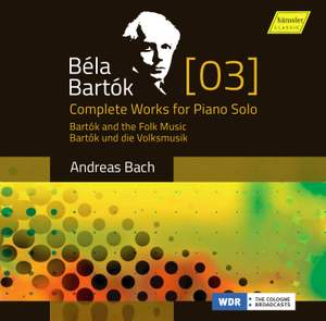 Bartók: Complete Works for Piano Solo Volume 3